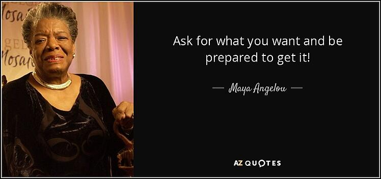 maya-angelou-ask-quote.jpg